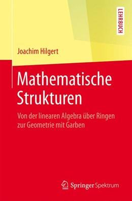 Abbildung von Hilgert | Mathematische Strukturen | 1. Auflage | 2016 | beck-shop.de