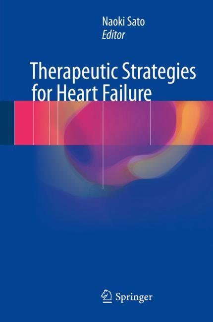 Therapeutic Strategies for Heart Failure | Sato | 1st ed. 2018, 2018 | Buch (Cover)
