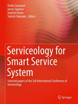 Abbildung von Sawatani / Spohrer / Kwan / Takenaka | Serviceology for Smart Service System | 1st ed. 2017 | 2016 | Selected papers of the 3rd Int...