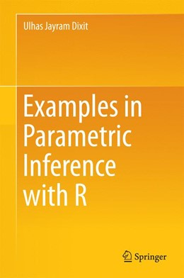 Abbildung von Dixit | Examples in Parametric Inference with R | 1st ed. 2016 | 2016
