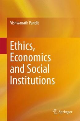 Abbildung von Pandit | Ethics, Economics and Social Institutions | 1. Auflage | 2016 | beck-shop.de