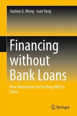 Abbildung von Wang / Yang | Financing without Bank Loans | 1. Auflage | 2016 | beck-shop.de
