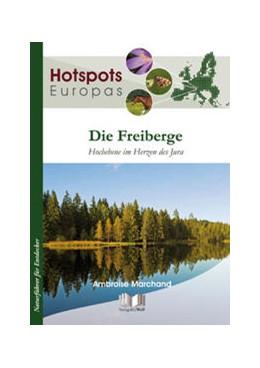Abbildung von Marchand | Die Freiberge | 1. Auflage | 2016 | Hochebene im Herzen des Jura