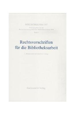 Abbildung von Rechtsvorschriften für die Bibliotheksarbeit | 5., überarbeitete und erweiterte Aufl | 2014