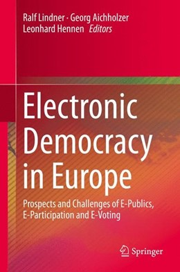 Abbildung von Lindner / Aichholzer / Hennen | Electronic Democracy in Europe | 1st ed. 2016 | 2016 | Prospects and Challenges of E-...