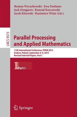 Abbildung von Wyrzykowski / Deelman / Dongarra / Karczewski / Kitowski / Wiatr   Parallel Processing and Applied Mathematics   1st ed. 2016   2016   11th International Conference,...
