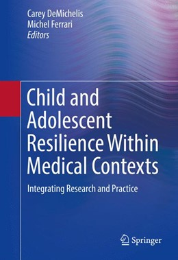 Abbildung von DeMichelis / Ferrari | Child and Adolescent Resilience Within Medical Contexts | 1. Auflage | 2016 | beck-shop.de