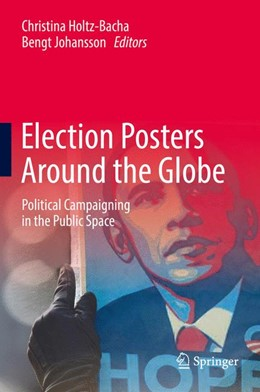 Abbildung von Holtz-Bacha / Johansson | Election Posters Around the Globe | 1st ed. 2017 | 2017 | Political Campaigning in the P...
