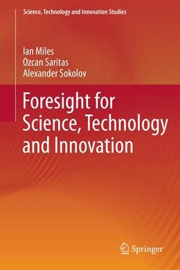 Abbildung von Sokolov / Saritas / Miles | Foresight for Science, Technology and Innovation | 1st ed. 2016 | 2016