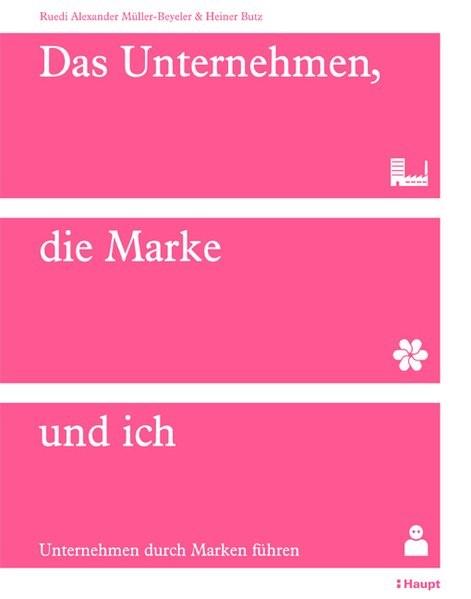 Das Unternehmen, die Marke und ich | Müller-Beyeler / Butz, 2016 | Buch (Cover)