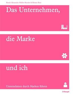 Abbildung von Müller-Beyeler / Butz | Das Unternehmen, die Marke und ich | 2016 | Unternehmen durch Marken führe...