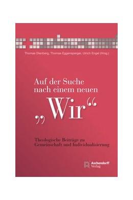 Abbildung von Dienberg / Eggensperger / Engel | Auf der Suche nach einem neuen Wir | 2016 | Theologische Beiträge zu Gemei...