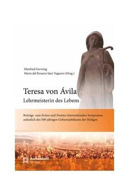 Abbildung von Gerwing / Sáez Yuguero | Teresa von Avila - Lehrmeisterin des Lebens | 2016 | Beiträge zurm Ersten und Zweit...