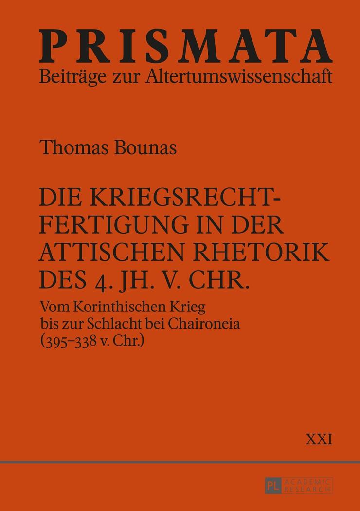 Die Kriegsrechtfertigung in der attischen Rhetorik des 4. Jh. v. Chr. | Bounas, 2016 | Buch (Cover)
