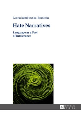 Abbildung von Jakubowska-Branicka | Hate Narratives | 2016 | Language as a Tool of Intolera...