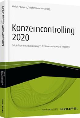 Abbildung von Gleich / Grönke / Kirchmann | Konzerncontrolling 2020 | 2016 | Zukünftige Herausforderungen d...