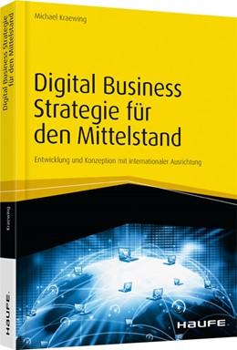 Abbildung von Kraewing | Digital Business Strategien für den Mittelstand | 2017 | Entwicklung und Konzeption mit...