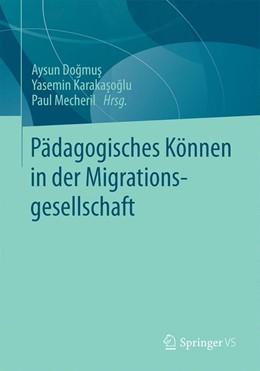 Abbildung von Dogmus / Karakasoglu / Mecheril | Pädagogisches Können in der Migrationsgesellschaft | 2016