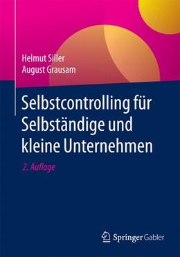 Abbildung von Siller / Grausam | Selbstcontrolling für Selbständige und kleine Unternehmen | 2. Auflage | 2016 | beck-shop.de
