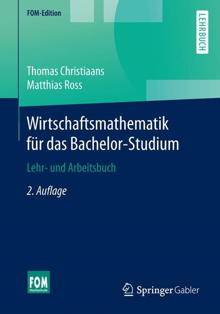 Wirtschaftsmathematik für das Bachelor-Studium | Christiaans / Ross | 2., überarbeitete und erweiterte Auflage, 2016 | Buch (Cover)