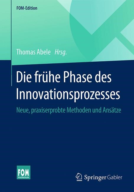 Die frühe Phase des Innovationsprozesses | Abele, 2016 | Buch (Cover)