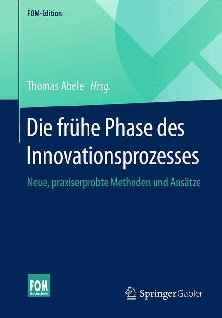 Abbildung von Abele | Die frühe Phase des Innovationsprozesses | 2016