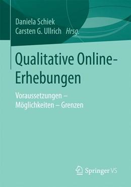 Abbildung von Schiek / Ullrich | Qualitative Online-Erhebungen | 2016 | Voraussetzungen - Möglichkeite...