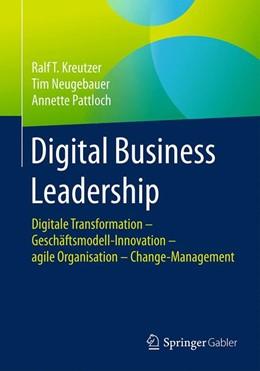 Abbildung von Kreutzer / Neugebauer | Digital Business Leadership | 1. Auflage | 2016 | beck-shop.de
