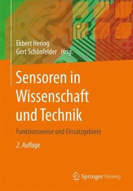 Abbildung von Hering / Schönfelder | Sensoren in Wissenschaft und Technik | 2., überarb. u. aktualisiert Aufl. 2018 | 2018 | Funktionsweise und Einsatzgebi...