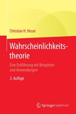 Abbildung von Hesse | Wahrscheinlichkeitstheorie | 3., überarb. Aufl. 2021 | 2021 | Eine Einführung mit Beispielen...