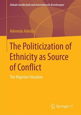 Abbildung von Adediji | The Politicization of Ethnicity as Source of Conflict | 1. Auflage | 2016 | beck-shop.de