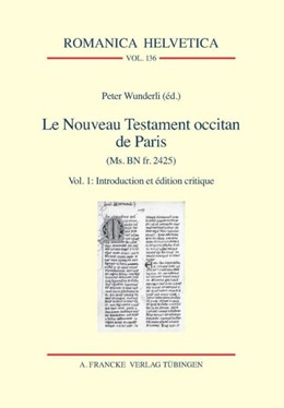 Abbildung von Wunderli | Le Nouveau Testament occitan de Paris(Ms. BN fr. 2425) | 2016 | Vol. 1: Introduction et éditio... | 136