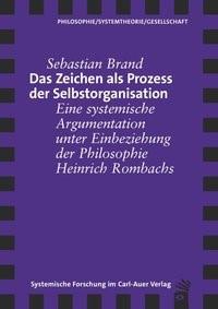 Das Zeichen als Prozess der Selbstorganisation | Brand, 2015 | Buch (Cover)