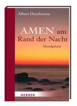 Abbildung von Dexelmann | Amen am Rand der Nacht - Abendgebete | 1. Auflage | 2013 | beck-shop.de