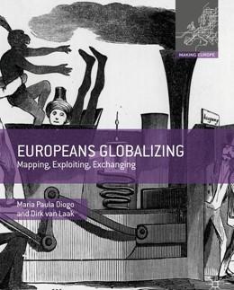 Abbildung von Diogo / van Laak   Europeans Globalizing   1st ed. 2016   2018   Mapping, Exploiting, Exchangin...