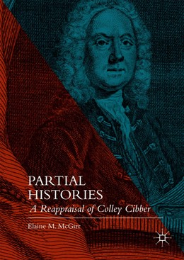 Abbildung von McGirr | Partial Histories | 1st ed. 2016 | 2016 | A Reappraisal of Colley Cibber