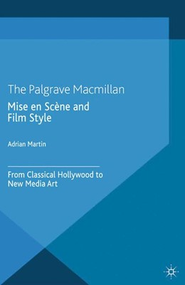 Abbildung von Martin | Mise en Scène and Film Style | 1st ed. 2014 | 2014 | From Classical Hollywood to Ne...