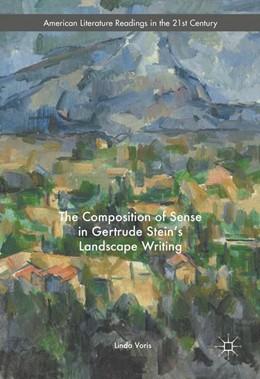 Abbildung von Voris | The Composition of Sense in Gertrude Stein's Landscape Writing | 1st ed. 2016 | 2016