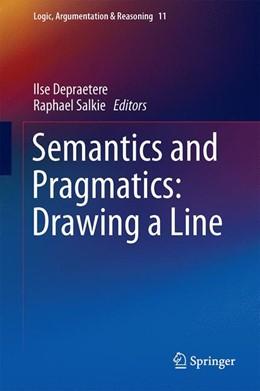 Abbildung von Depraetere / Salkie | Semantics and Pragmatics: Drawing a Line | 1. Auflage | 2017 | 11 | beck-shop.de