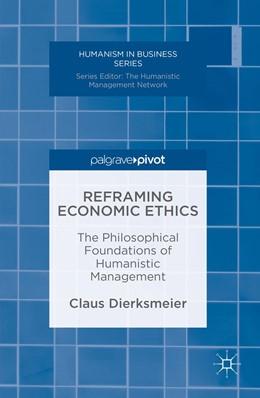 Abbildung von Dierksmeier | Reframing Economic Ethics | 1st ed. 2016 | 2016 | The Philosophical Foundations ...