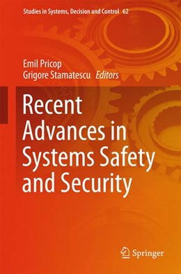 Abbildung von Pricop / Stamatescu | Recent Advances in Systems Safety and Security | 1st ed. 2016 | 2016 | 62