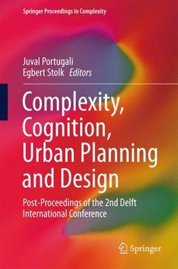Abbildung von Portugali / Stolk | Complexity, Cognition, Urban Planning and Design | 1. Auflage | 2016 | beck-shop.de