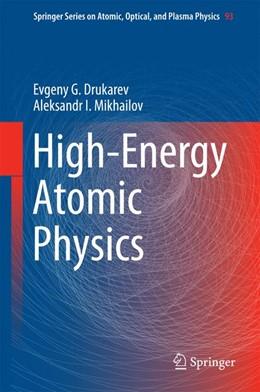Abbildung von Drukarev / Mikhailov | High-Energy Atomic Physics | 1st ed. 2016 | 2016 | 93