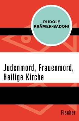 Abbildung von Krämer-Badoni | Judenmord, Frauenmord, Heilige Kirche | 1. Auflage | 2016