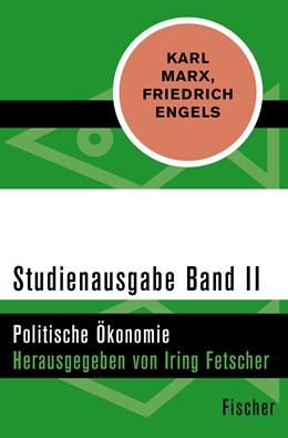 Abbildung von Marx / Fetscher / Engels | Studienausgabe in 4 Bänden | 1. Auflage | 2016 | II. Politische Ökonomie