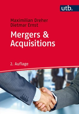 Abbildung von Dreher / Ernst | Mergers & Acquisitions | 2., überarbeitete Auflage | 2016 | Grundlagen und Verkaufsprozess...