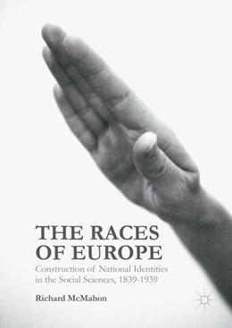 Abbildung von McMahon | The Races of Europe | 1st ed. 2016 | 2016 | Construction of National Ident...