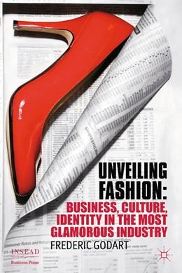 Abbildung von Godart | Unveiling Fashion | 1st ed. 2012 | 2012 | Business, Culture, and Identit...