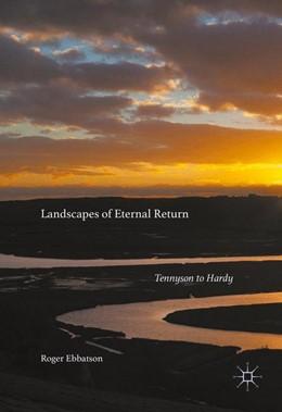 Abbildung von Ebbatson | Landscapes of Eternal Return | 1. Auflage | 2016 | beck-shop.de