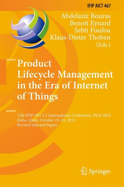Product Lifecycle Management in the Era of Internet of Things | Bouras / Eynard / Foufou / Thoben | 1st ed. 2016, 2016 | Buch (Cover)
